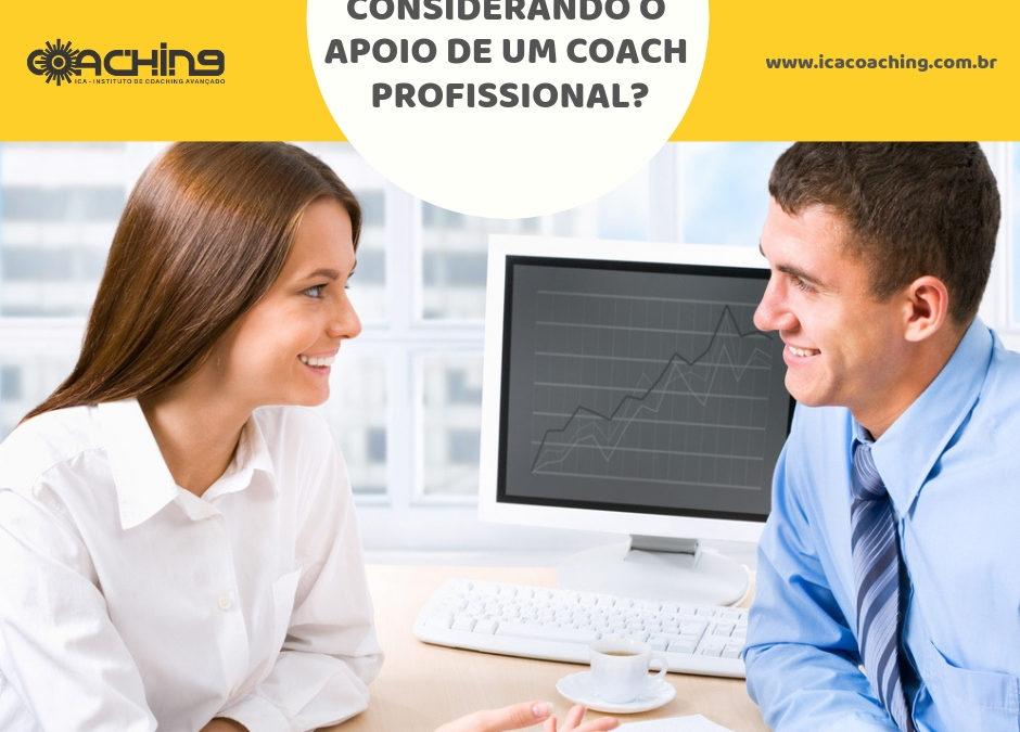 Considerando o apoio de um Coach Profissional?