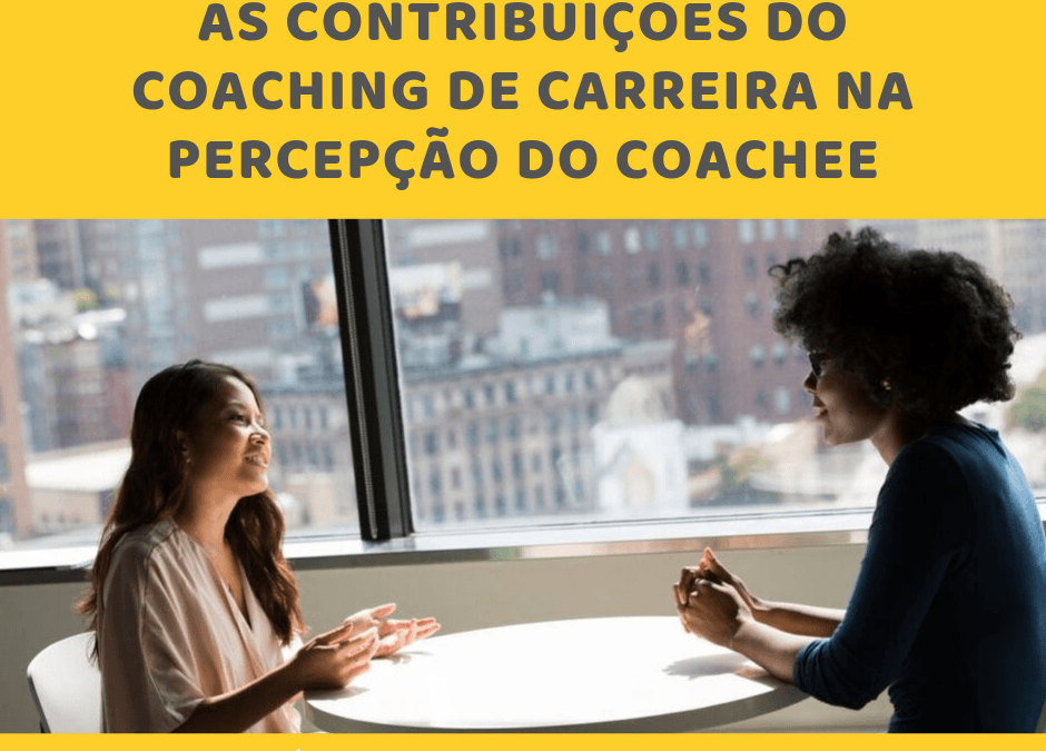 As Contribuições do Coaching de Carreira na Percepção do Coachee